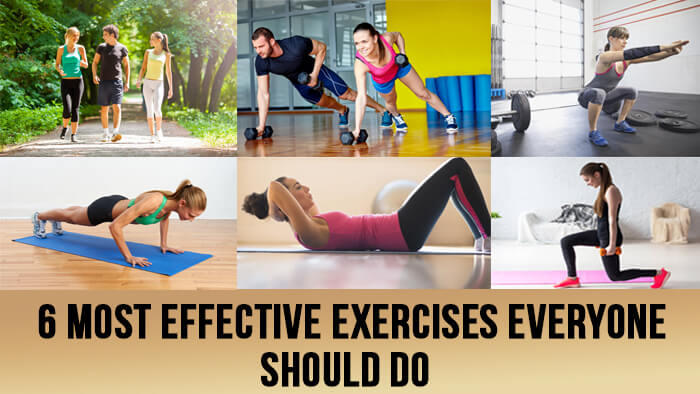6 Most Effective Exercises Everyone Should Do