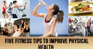 Fitness tips to improve physical health