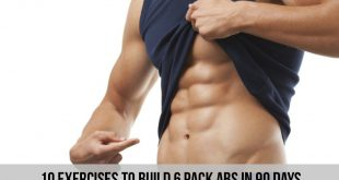 10 Exercises to Build 6 Pack Abs in 90 Days