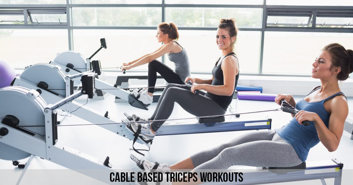 Cable-based Triceps Workouts