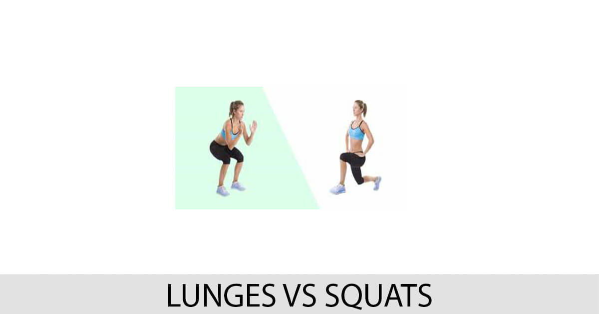 Lunges vs Squats