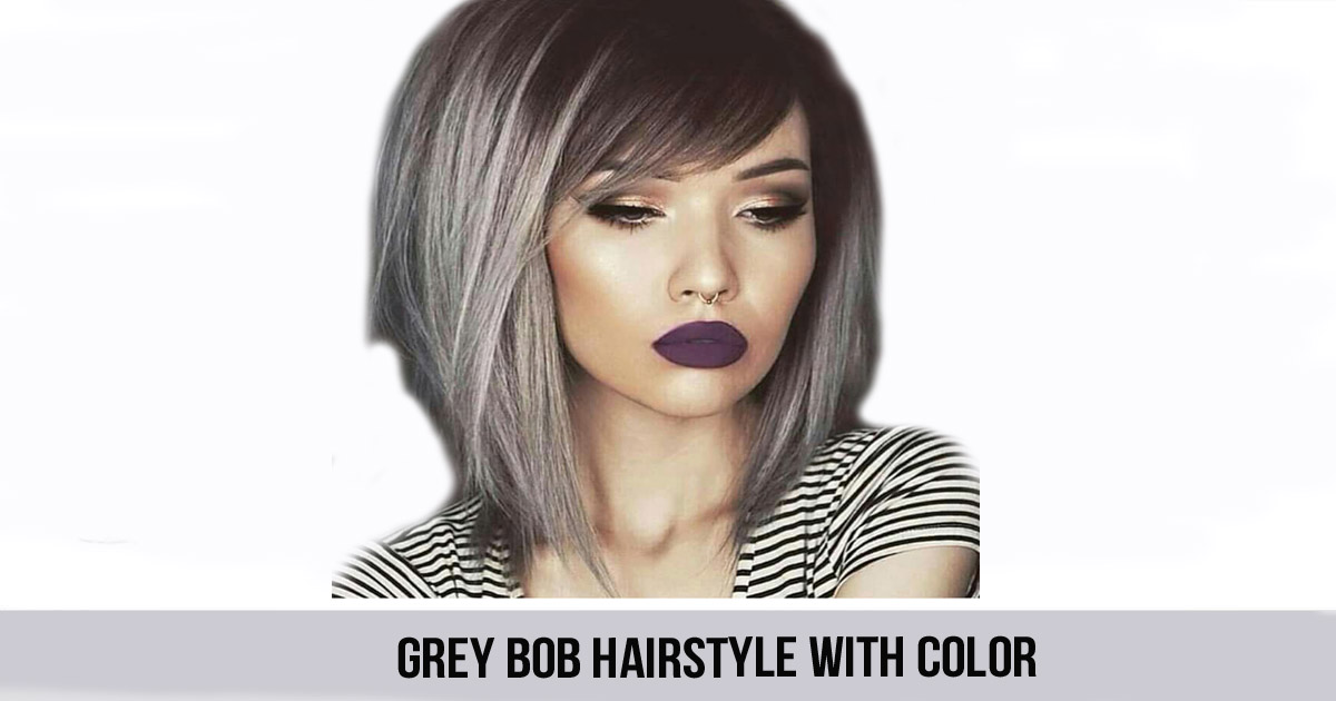 Grey Bob Hairstyle with Color