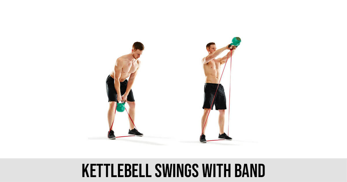 Kettlebell Swings with Band - World Wide Lifestyles