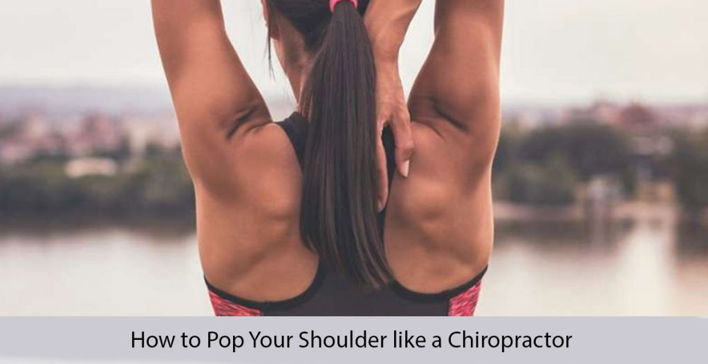 How to Pop Your Shoulder like a Chiropractor