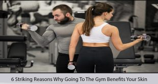 6 Striking Reasons Why Going To The Gym Benefits Your Skin