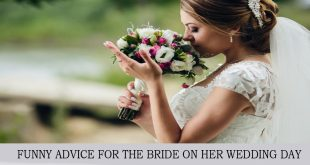 FUNNY ADVICE FOR THE BRIDE ON HER WEDDING DAY
