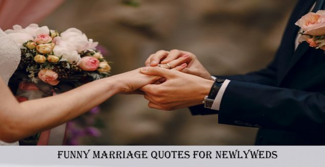 50 Funny Marriage Quotes For Newlyweds World Wide Lifestyles