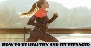 HOW TO BE HEALTHY AND FIT TEENAGER
