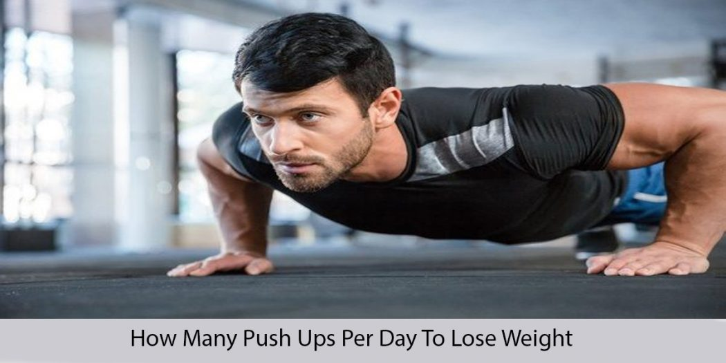 how many push ups per day to lose weight