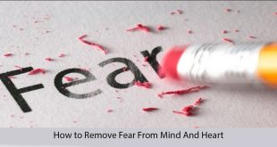 know how to remove fear from mind and heart