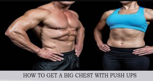HOW TO GET A BIG CHEST WITH PUSH UPS