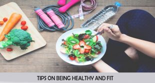 7 TIPS ON BEING HEALTHY AND FIT