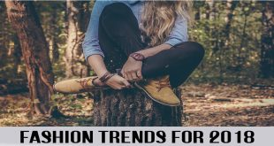 Fashion Trends For 2018 Summer And Spring Chic