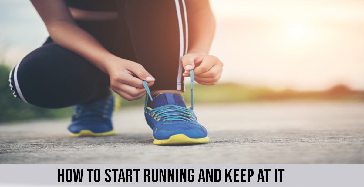 How to start running and keep at it