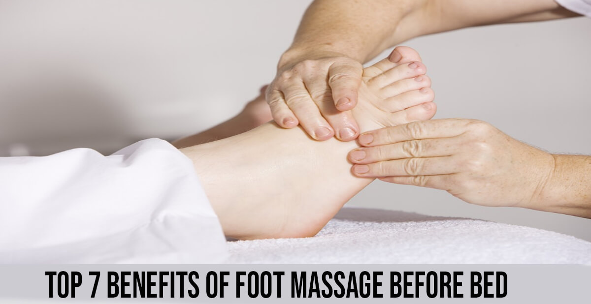 Top 7 Benefits Of Foot Massage Before Bed