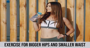 exercise for bigger hips ad smaller waist