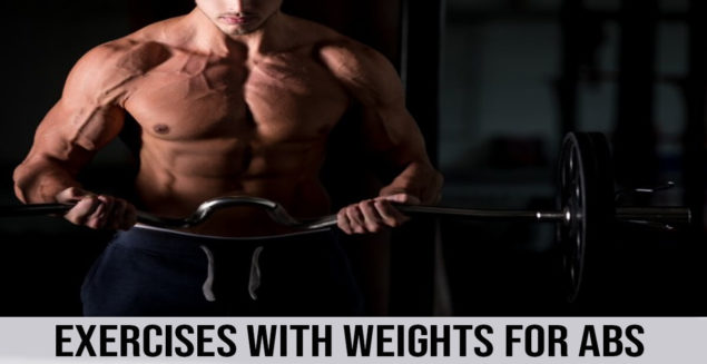 Exercises With Weights For Abs