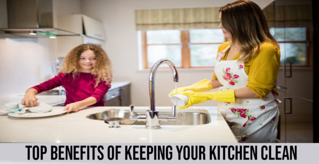 Top Benefits of Keeping Your Kitchen Clean