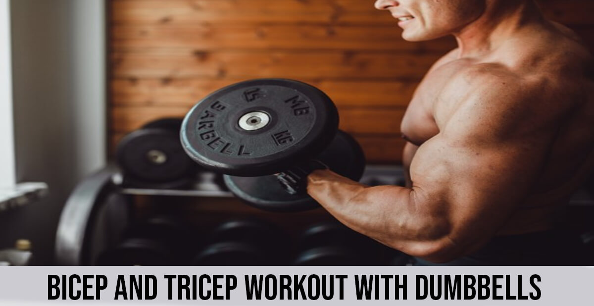 bicep and tricep workout with dumbbells