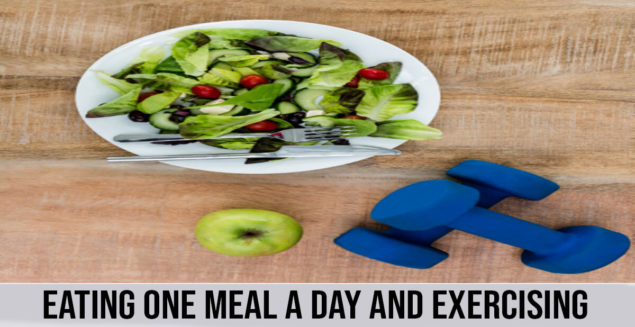 eating one meal a day and exercising