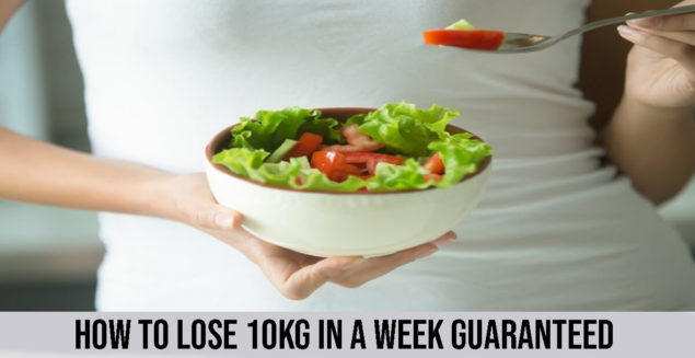 how to lose 10kg in a week guaranteed