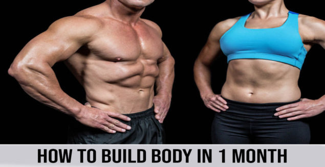 HOW TO BUILD BODY IN 1 MONTH