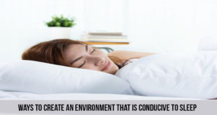 Ways to Create an Environment That is Conducive to Sleep