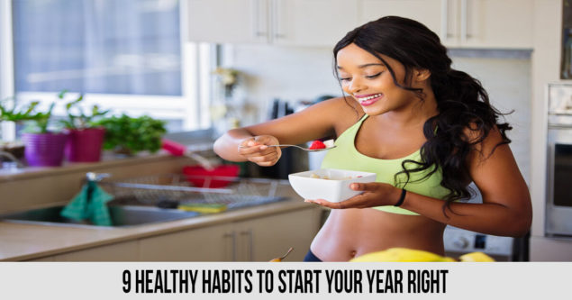 9 Healthy Habits To Start Your Year Right