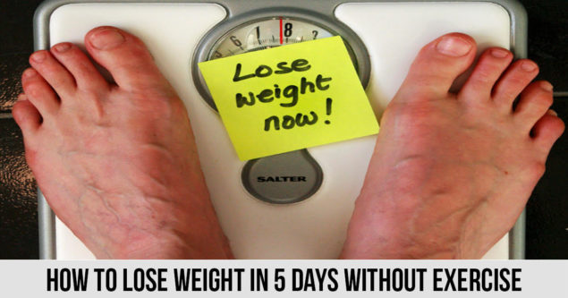 How to lose weight in 5 days without exercise