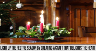 Light Up The Festive Season By Creating a Craft That Delights The Heart