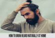 how to grow beard naturally at home