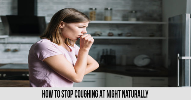 How To Stop Coughing At Night Naturally