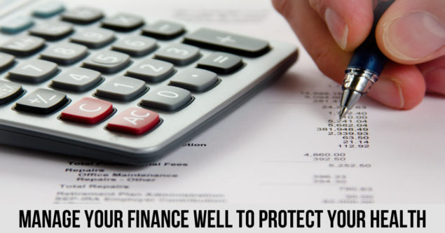 Manage Your Finance Well To Protect Your Health