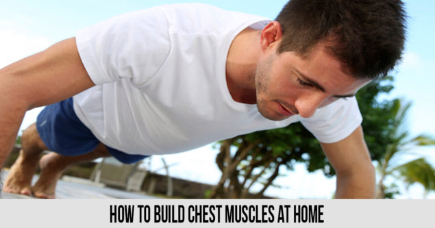 how to build chest muscles