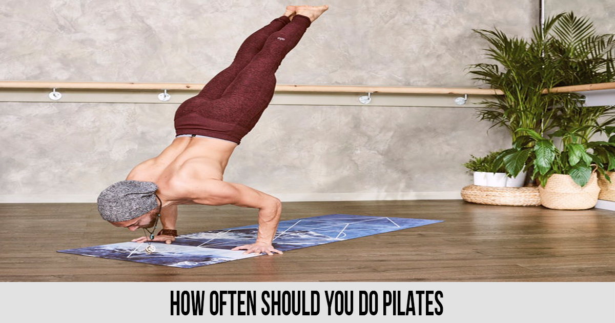how often should you do pilates