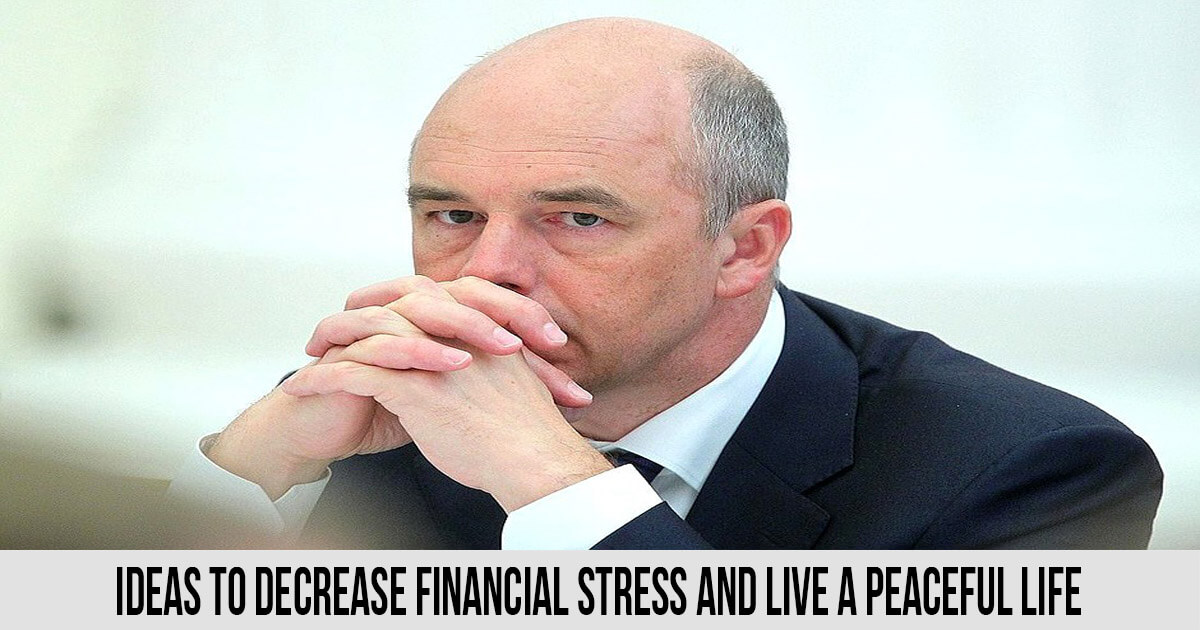 Ideas to Decrease Financial Stress and Live a Peaceful Life