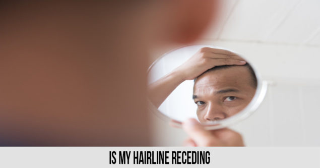 Is My Hairline Receding