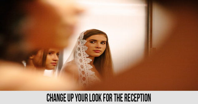 Change up your look for the reception