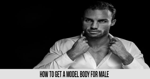 How to Get a Model Body for Male