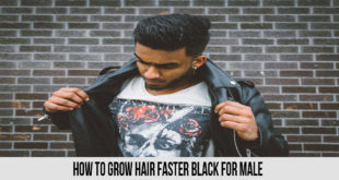 How to Grow Hair Faster Black for Male