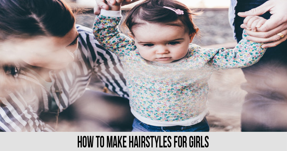 How to Make Hairstyles for Girls