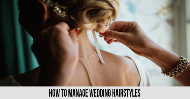 How to Manage Wedding Hairstyles