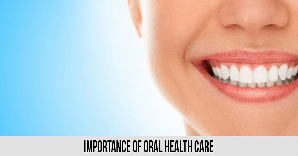 Importance of Oral Health Care