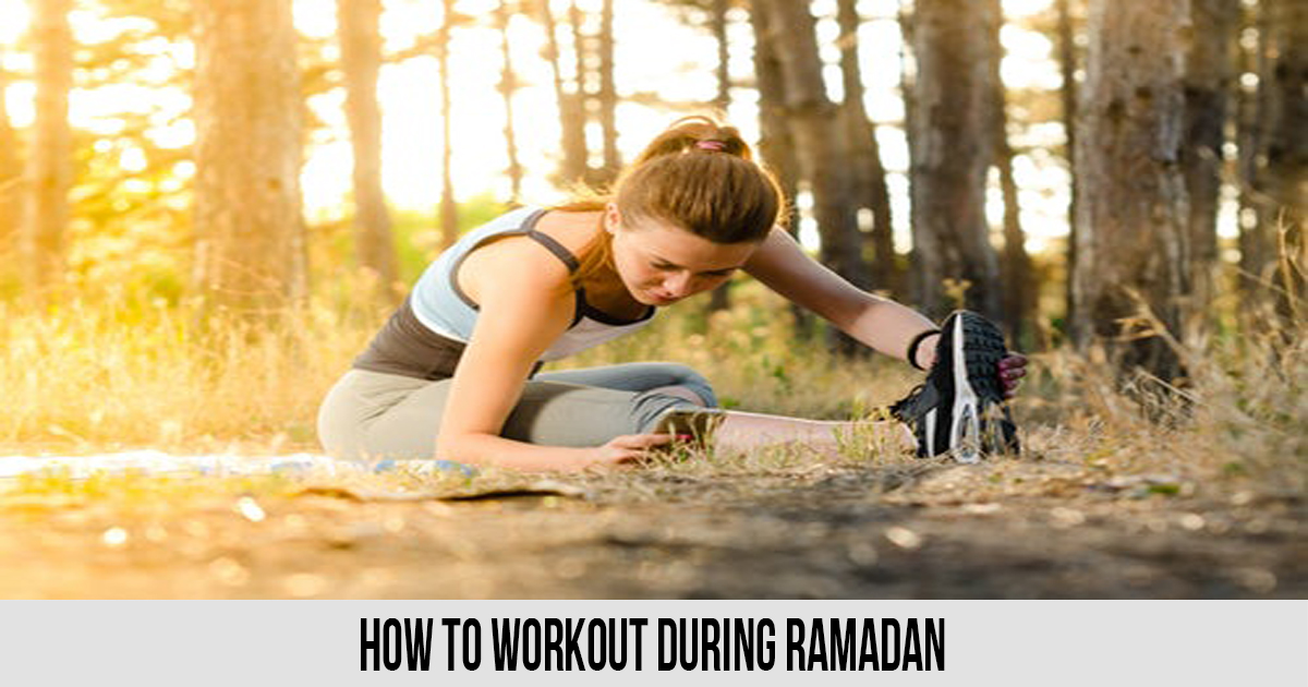 How to Workout During Ramadan