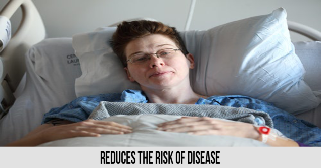 Reduces the risk of disease